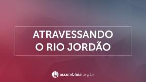 Atravessando o Rio Jordao